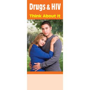 Drugs & HIV Think About It (Bilingual)