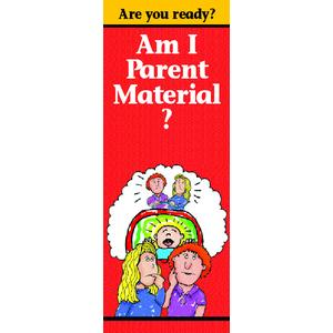Am I Parent Material?
