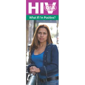 HIV: What If I'm Positive?
