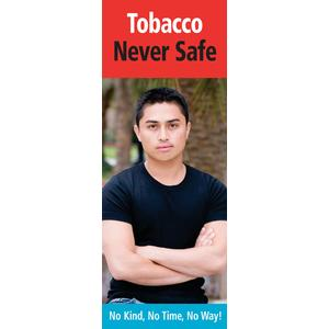Tobacco: Never Safe