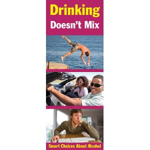 Drinking Doesn't Mix: Smart Choices About Alcohol
