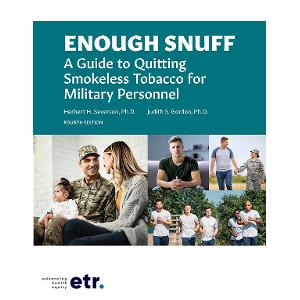 Enough Snuff: Quitting Smokeless Tobacco: A Guide for Military Personnel