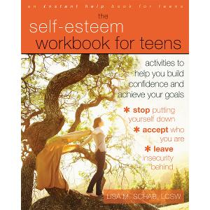 The Self-Esteem Workbook for Teens: Activities
