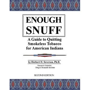 Enough Snuff: A Guide to Quitting Smokeless Tobacco for American Indians