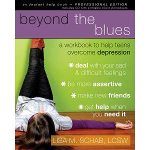 Beyond the Blues: A Workbook to Help Teens