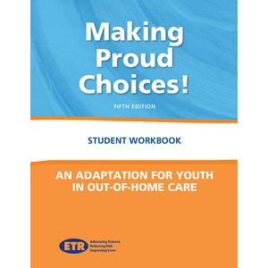 Making Proud Choices! Out Of Home Youth Workbook