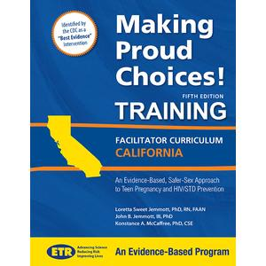 Making Proud Choices - California Edition - Training of Educators for MCAH Grantees