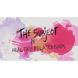 The Subject Is Healthy Relationships DVD