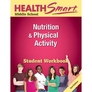HealthSmart Middle School: Nutrition & Physical Activity Workbook