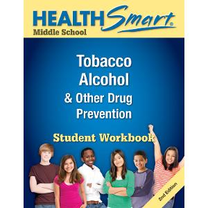 HealthSmart Middle School: Tobacco, Alcohol & Other Drug Prevention Workbook