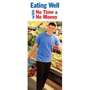 Eating Well with No Time & No Money