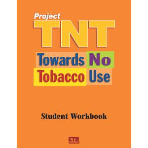 Project TNT: Towards No Tobacco Use Student Workbook