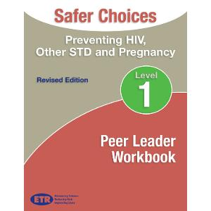 Safer Choices Level 1 Peer Leader Workbook