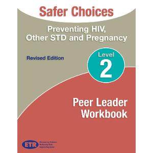Safer Choices Level 2 Peer Leader Workbook