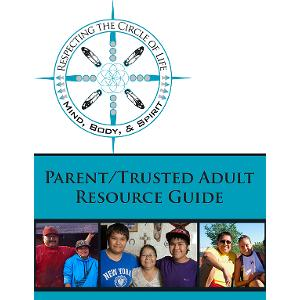 Respecting the Circle of Life Parent/Trusted Adult Resource Guide