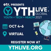 etr presents YTH LIVE Global 2021: October 4-6: Virtual. Register now at ythlive.org