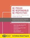 Be Proud! Be Responsible! Be Protective!