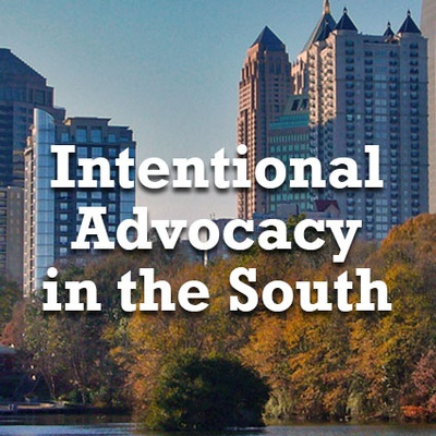 Intentional Advocacy in the South