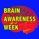 It's Brain Awareness Week!