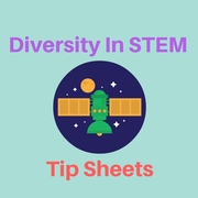 Increasing Diversity in STEM: Free Tip Sheets Can Boost Your Success