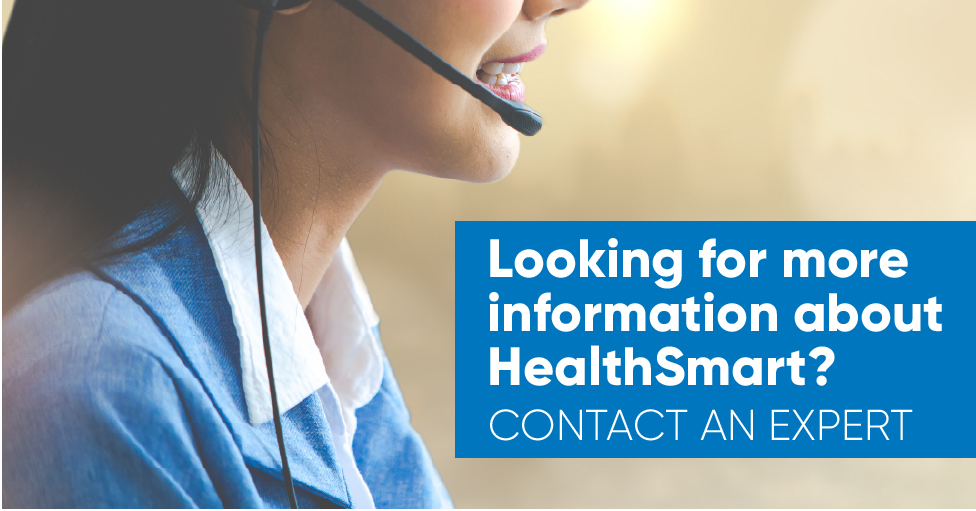 Looking for more information about HealthSmart? Contact an expert!