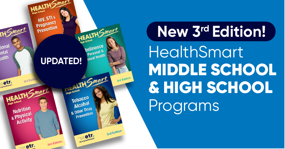 New 3rd Edition! HealthSmart Middle School and High School Programs